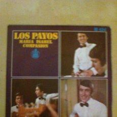 Discos de vinilo: LOS PAYOS - MARIA ISABEL / COMPASION (1969). Lote 28826200