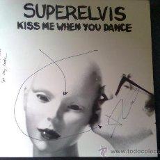 Discos de vinilo: ¡ JOYA 10 FIRMADA ! - SUPERELVIS - KISS ME WHEN YOU DANCE (POR CARIDAD, 1991). Lote 28849583