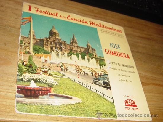 JOSE GUARDIOLA. I FESTIVAL DE LA CANCION MEDITERRANEA. FUENTES DE MONTJUICH. EP. REGAL 1959 (Música - Discos de Vinilo - EPs - Otros Festivales de la Canción)