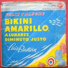 Discos de vinilo: LUIS BASTIAN 45 PS SPAIN 1960 - BIKINI AMARILLO // FELIZ Y ALEGRE - VERSION PAUL EVANS - RCA 12105. Lote 28901521