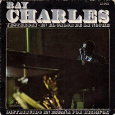 Discos de vinilo: RAY CHARLES ··· YESTERDAY / IN THE HEAT OF THE NIGHT - (SINGLE 45 RPM). Lote 28898617