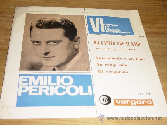 EMILIO PERICOLI. VI FESTIVAL DE LA CANCION MEDITERRANEA. HO CAPITO CHE TI AMO. EP. VERGARA 1964. (Música - Discos de Vinilo - EPs - Otros Festivales de la Canción)