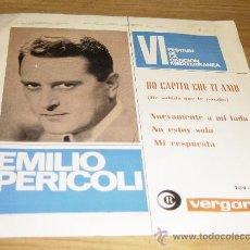 Discos de vinilo: EMILIO PERICOLI. VI FESTIVAL DE LA CANCION MEDITERRANEA. HO CAPITO CHE TI AMO. EP. VERGARA 1964.. Lote 28919956