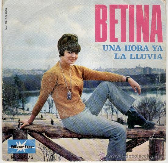 BETINA - UNA HORA YA - LA LLUVIA - SG 1969 (Música - Discos - Singles Vinilo - Solistas Españoles de los 50 y 60)