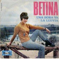 Discos de vinilo: BETINA - UNA HORA YA - LA LLUVIA - SG 1969. Lote 28981944