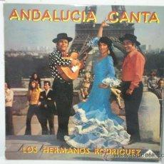 Discos de vinilo: ANDALUCIA CANTA LOS HERMANOS RODRIGUEZ. Lote 28984384