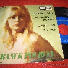 """Discos de vinilo: FRANCK POURCEL GOLDFINGER / DOWNTOWN / YEH YEH / SE PIANGI SE RIDI 7"""" EP 1965 LA VOZ BOND 007 SPAIN. Lote 29106900"""