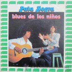 Discos de vinilo: PATA NEGRA - BLUES DE LOS NIÑOS / LA LLAGA - 1981. Lote 69722869