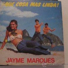 Discos de vinilo: JAIME MARQUES - QUE COSA MAS LINDA PROMO SPAIN 1981. Lote 29004872