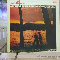 Discos de vinilo: FRANK CHACKSFIELD - ALLENDE EL MAR - EDICION ESPAÑOLA - DECCA 1972. Lote 29024743