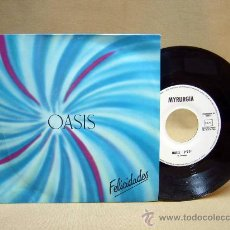 Discos de vinilo: DISCO DE VINILO, OASIS, FELICIDADES, MYRURGIA, M 32 373, 45 RPM, 1 TEMA, C. LUENGO, 1983. Lote 29034770