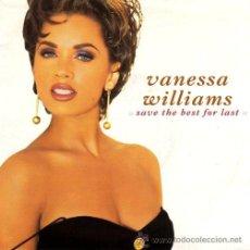 Discos de vinilo: VANESSA WILLIANS ··· SAVE THE BEST FOR LAST / 2 OF A KIND - (SINGLE 45 RPM) ··· NUEVO. Lote 29036244