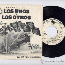 Discos de vinilo: LOS UNOS Y LOS OTROS. PROMO SINGLE 45 RPM. FILM DE CLAUDE LELOUCH. AÑO 1981. Lote 29039728