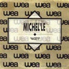 Discos de vinilo: MICHEL'LE ··· NICETY / NICETY - (SINGLE 45 RPM). Lote 29042714