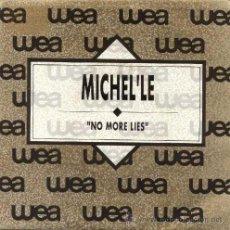 Discos de vinilo: MICHEL'LE ··· NO MORE LIES / NO MORE LIES - (SINGLE 45 RPM). Lote 29042743