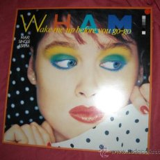 Discos de vinilo: WHAM SALE ME UP E BEFORE YOU GO-GO )MAXI SINGLE 1984 HOL. Lote 29055391