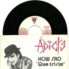 "Discos de vinilo: THE ADICTS. HOW SAD (7"" SPAIN PROMO 1982). Lote 29084178"