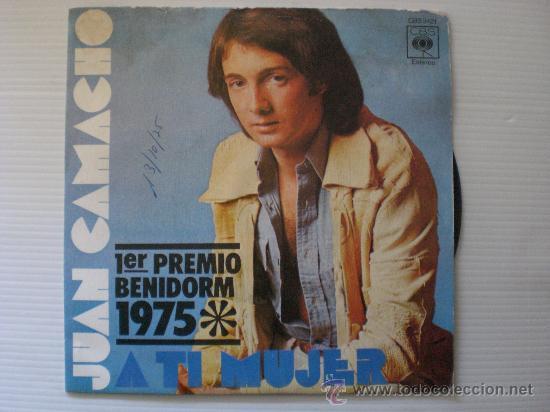 JUAN CAMACHO -A TI MUJER - FESTIVAL. BENIDORM - CBS 1975 EXCELENTE ESTADO (Música - Discos - Singles Vinilo - Otros Festivales de la Canción)