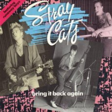 Discos de vinilo: STRAY CATS ··· BRING IT BACK AGAIN / RUNAWAY BOYS (LIVE) - (SINGLE 45 RPM) ··· NUEVO. Lote 29118179