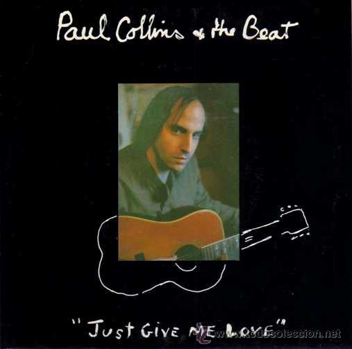 PAUL COLLINS AND THE BEAT - Just give me love / She says (SG 7') - NUEVO