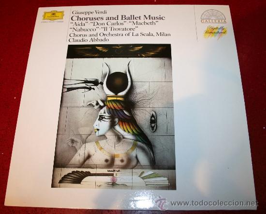 LP - GIUSEPPE VERDI - CHORUSES AND BALLET MUSIC - ORCH. DE LA SCALA, CLAUDIO ABBADO (Música - Discos - LP Vinilo - Clásica, Ópera, Zarzuela y Marchas)