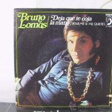 Discos de vinilo: BRUNO LOMAS - DEJA QUE TE COJA LA MANO / SIGUEME SI ME QUIERES - DISCOPHON 1972. Lote 104035244