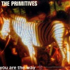 Discos de vinilo: THE PRIMITIVES - YOU ARE THE WAY / IN MY DREAM STOP KILLING ME (ACOUSTIC) (SG 7') - NUEVO. Lote 29140485