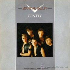 Discos de vinilo: SPANDAU BALLET - GENTLY / GLOW (SG 7') - EDICION ESPECIAL PARA ESPAÑA. Lote 29169576