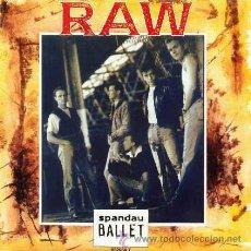 Discos de vinilo: SPANDAU BALLET - RAW (SG 7') - NUEVO. Lote 29169593