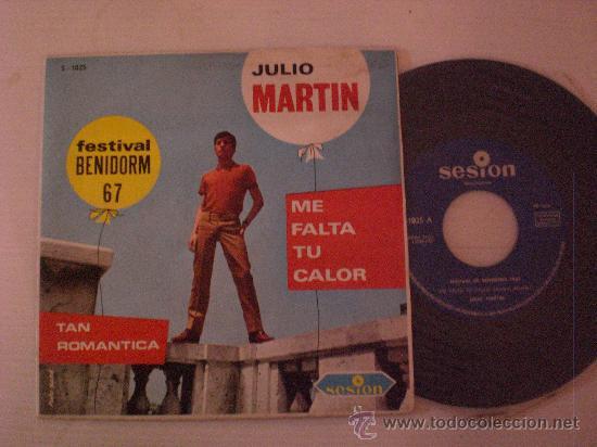 JULIO MARTIN. CHICO YE-YE.- ME FATA TU CALOR FESTIVAL BENIDORM.- SINGLE SESION 1967. NUEVO A EXTRENA (Música - Discos - Singles Vinilo - Otros Festivales de la Canción)