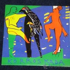 Disques de vinyle: KORROSKADA SINGLE DE VINILO SIGO Y LA FÁBRICA 1991. Lote 29181413