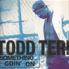 Discos de vinil: MAXI TODD TERRY : SOMETHING GOIN´ON . Lote 29188141