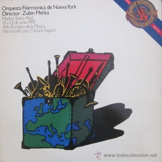 ZUBIN MEHTA Y LA ORQUESTA FILARMÓNICA DE NUEVA YORK - TEATRO REAL, 1985 - CITIBANK - ED. LIMITADA (Música - Discos - LP Vinilo - Clásica, Ópera, Zarzuela y Marchas)