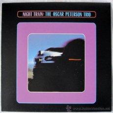 Discos de vinilo: THE OSCAR PETERSON TRIO - NIGHT TRAIN LP - EDICION PLANETA DE AGOSTINI 2010 - NUEVO. Lote 29196664