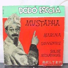 Discos de vinilo: DODO ESCOLA - MUSTAPHA / SOUVENIRS / MARINA / SOL DE MEDIANOCHE - BELTER 1960. Lote 29203354