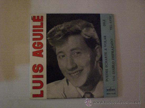 LUIS AGUILE. DILE. EP EMIODEON 1963. MUY BIEN (Música - Discos de Vinilo - EPs - Solistas Españoles de los 50 y 60)