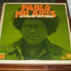 Discos de vinilo: PABLO MILANES LP LA VIDA NO VALE NADA. Lote 29222221