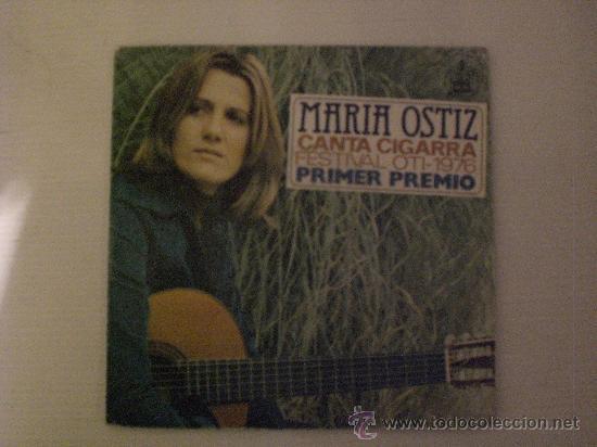 MARIA OSTIZ. CANTA CIGARRA. FESTIVAL OTI. SINGLE 1976. EXCELENTE EN LIQUIDACION VER MAS INFORMACION (Música - Discos - LP Vinilo - Otros Festivales de la Canción)