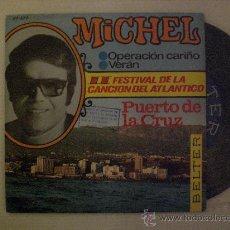 Discos de vinilo: MICHEL. OPERACION CARIÑO. FESTIVAL DEL ATLANTICO. SINGLE BELTER 1967. NUEVO A ESTRENAR. Lote 41775937