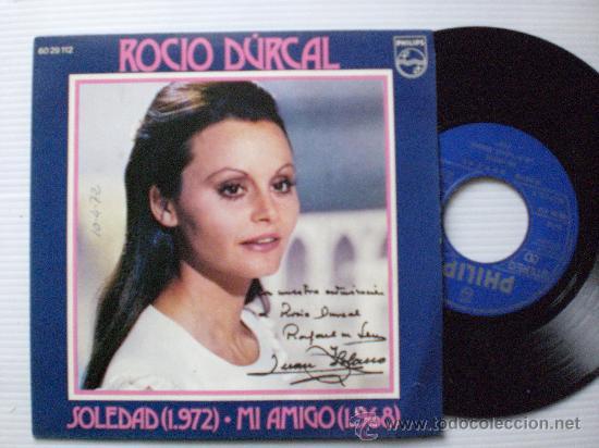 ROCIO DURCAL. SOLEDAD - MI AMIGO, SINGLE PHILIPS 1972, SEMINUEVO VER FOTO, EN OFERTA (Música - Discos - Singles Vinilo - Solistas Españoles de los 50 y 60)