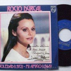 Discos de vinilo: ROCIO DURCAL. SOLEDAD - MI AMIGO, SINGLE PHILIPS 1972, SEMINUEVO VER FOTO, EN OFERTA. Lote 40551170