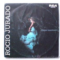 Discos de vinilo: ROCIO JURADO, AMOR MARINERO, SINGLE RCA 1976, EXCELENTE ESTADO EN LIQUIDACION VER MAS INFORMACION. Lote 29236860