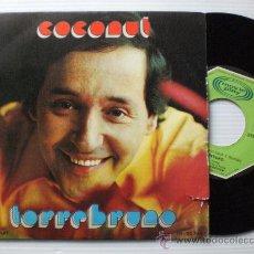 Discos de vinilo: TORREBRUNO, COCONUT, SINGLE MOVIEPLAY 1973 EXCELENTE ESTADO EN LIQUIDACION VER MAS INFORMACIÓN. Lote 29239910