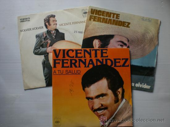 VICENTE FERNANDEZ, A TU SALUD, TE VOY A OLVIDAD, VOLVER, LOTE 3 SINGLES CBS EXCELENTE ESTADO (Música - Discos - Singles Vinilo - Grupos y Solistas de latinoamérica)