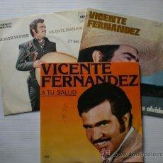 Discos de vinilo: VICENTE FERNANDEZ, A TU SALUD, TE VOY A OLVIDAD, VOLVER, LOTE 3 SINGLES CBS EXCELENTE ESTADO. Lote 29240276