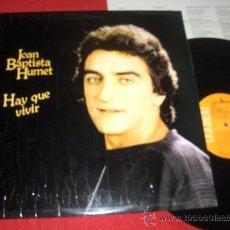 Discos de vinilo: JOAN BAPTISTA HUMET HAY QUE VIVIR LP 1980 RCA EDICION ESPAÑOLA. Lote 29241526
