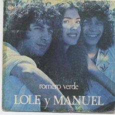 Discos de vinil: LOLE Y MANUEL,ROMERO VERDE DEL 77. Lote 29262801