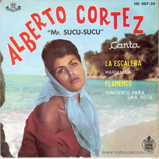ALBERTO CORTEZ - LA ESCALERA + 3 (EP DE 4 CANCIONES) HISPAVOX 1962 - VG++/VG++ (Música - Discos - Singles Vinilo - Grupos y Solistas de latinoamérica)