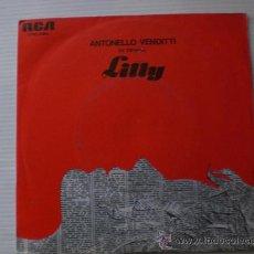 Discos de vinilo: ANTONELLO VENDITTI EN ESPAÑOL LILLY SINGLE RCA PORMOCIONAL 1976 NUEVO OFERTA. Lote 131862006