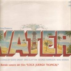 Discos de vinilo: LP WATER (LOCA JUERGA TROPICAL) CANCIONES DE GEORGE HARRISON, ERIC CLAPTON Y EDDIE GRANT. Lote 41231452